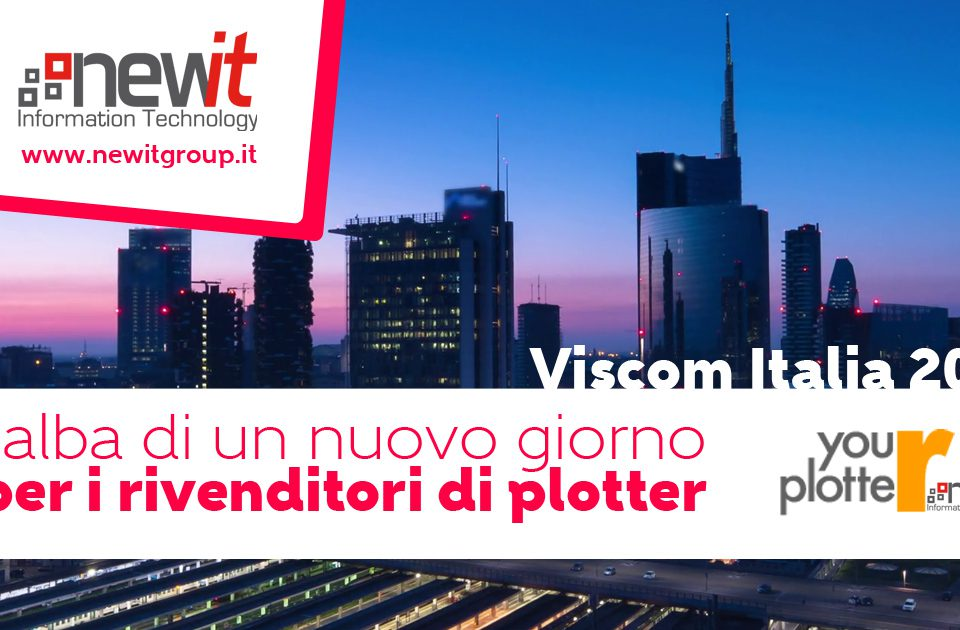 Viscom, incontriamo i migliori brand di plotter - New IT gestionale yourplotter